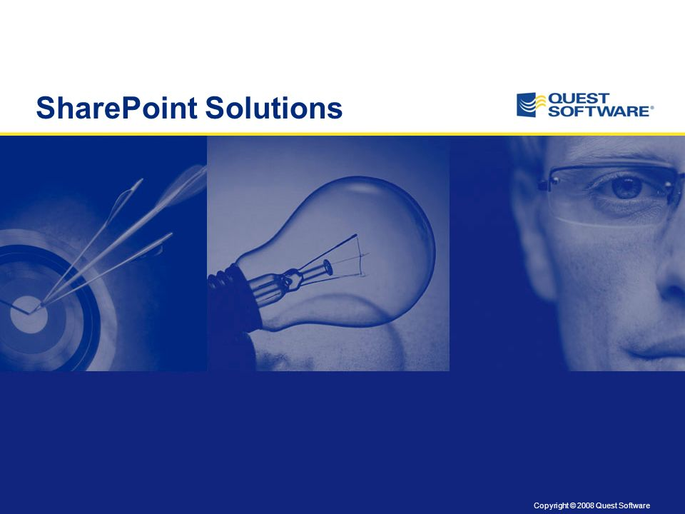 Copyright © 2008 Quest Software SharePoint Solutions