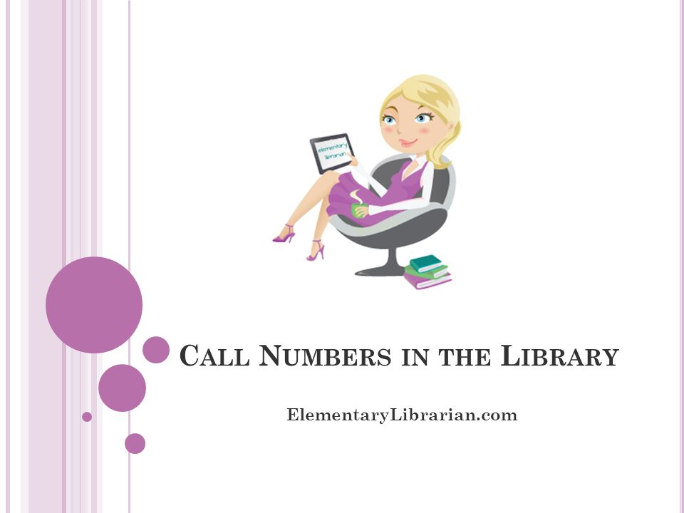 C ALL N UMBERS IN THE L IBRARY ElementaryLibrarian.com