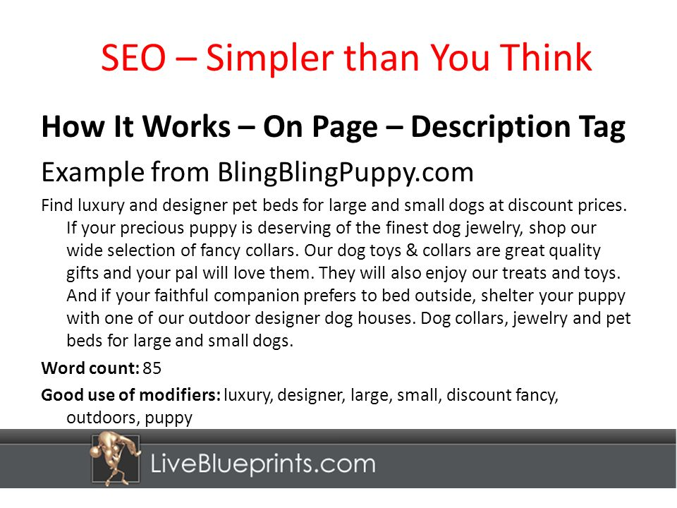 SEO – Simpler than You Think How It Works – On Page – Description Tag Example from BlingBlingPuppy.com Find luxury and designer pet beds for large and small dogs at discount prices.