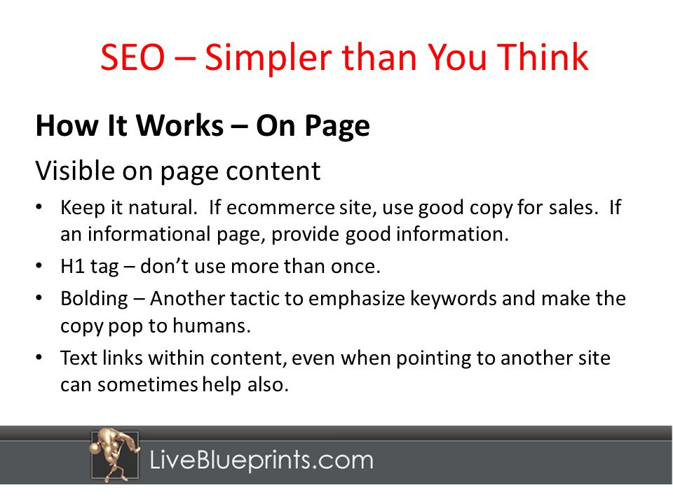 SEO – Simpler than You Think How It Works – On Page Visible on page content Keep it natural.
