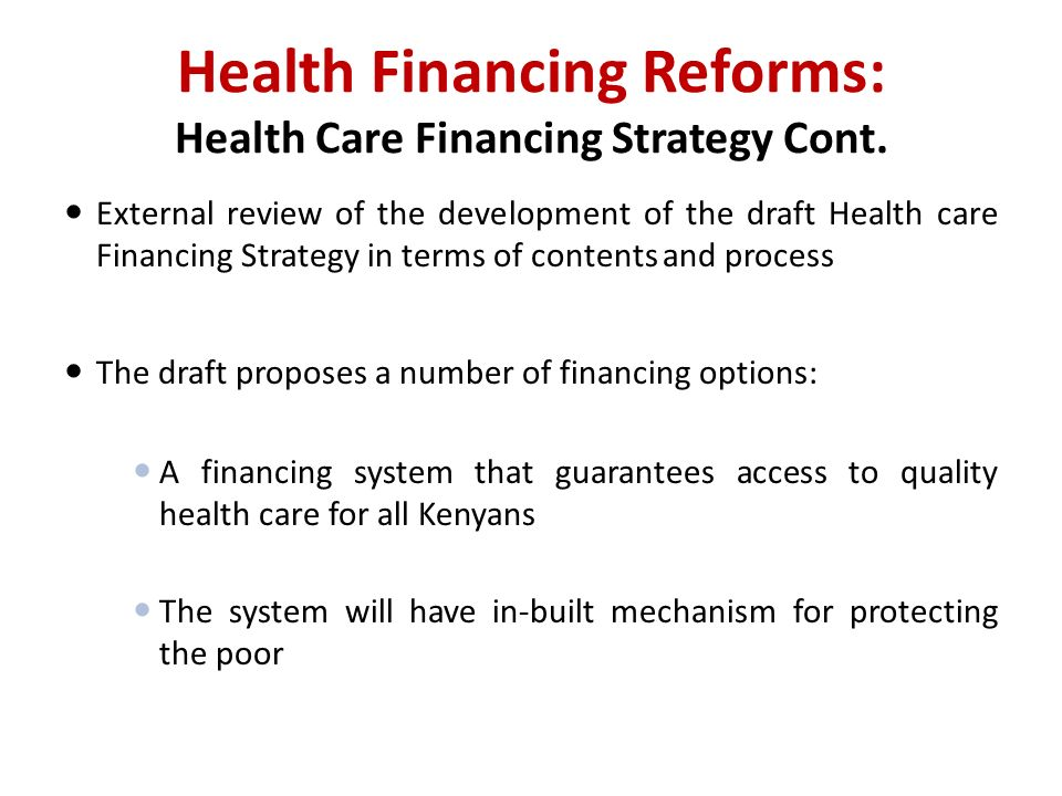 Health Financing Reforms: Health Care Financing Strategy Cont.