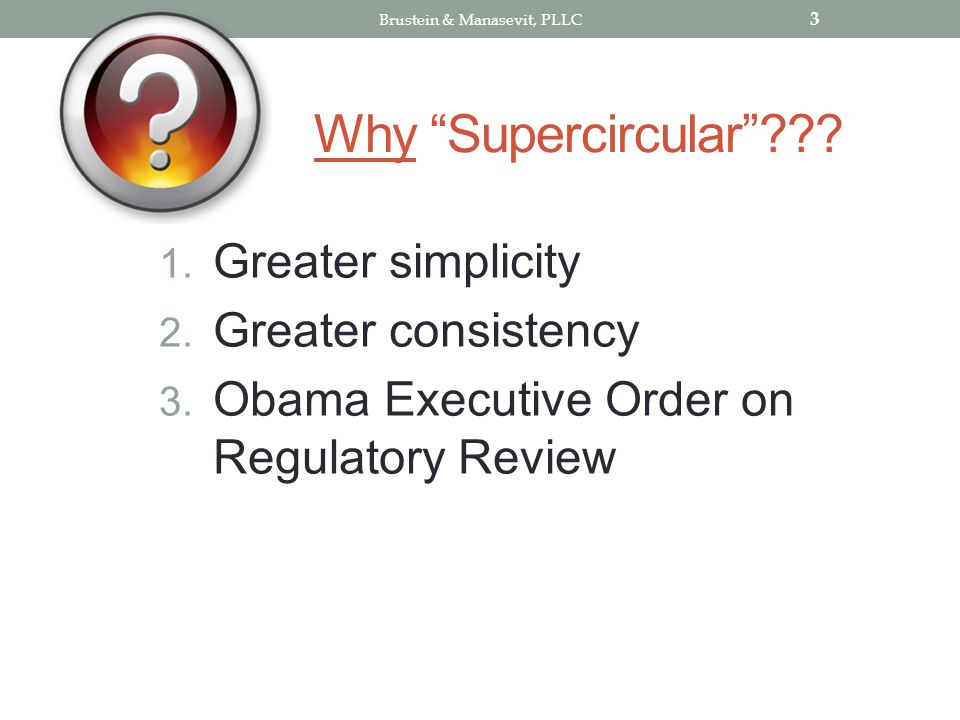 Why Supercircular . 1. Greater simplicity 2. Greater consistency 3.
