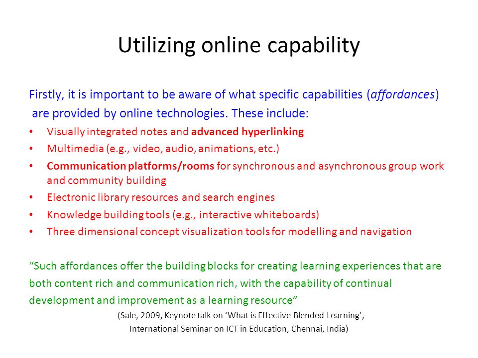Utilizing online capability Firstly, it is important to be aware of what specific capabilities (affordances) are provided by online technologies.