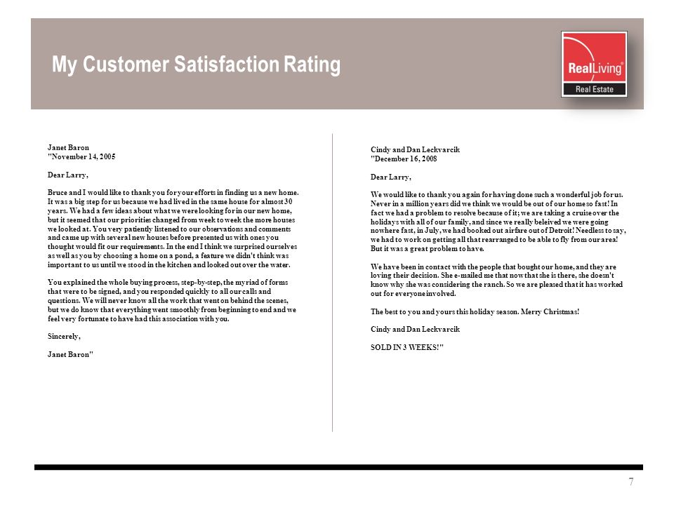 My Customer Satisfaction Rating Janet Baron November 14, 2005 Dear Larry, Bruce and I would like to thank you for your efforts in finding us a new home.