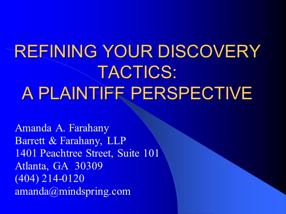REFINING YOUR DISCOVERY TACTICS: A PLAINTIFF PERSPECTIVE Amanda A.