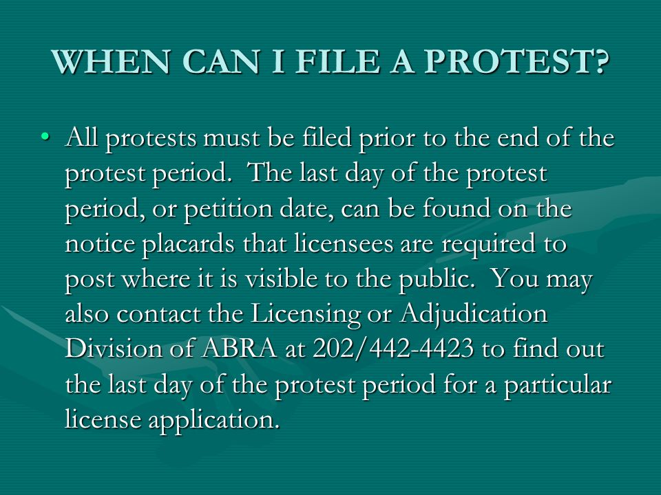 WHEN CAN I FILE A PROTEST. All protests must be filed prior to the end of the protest period.