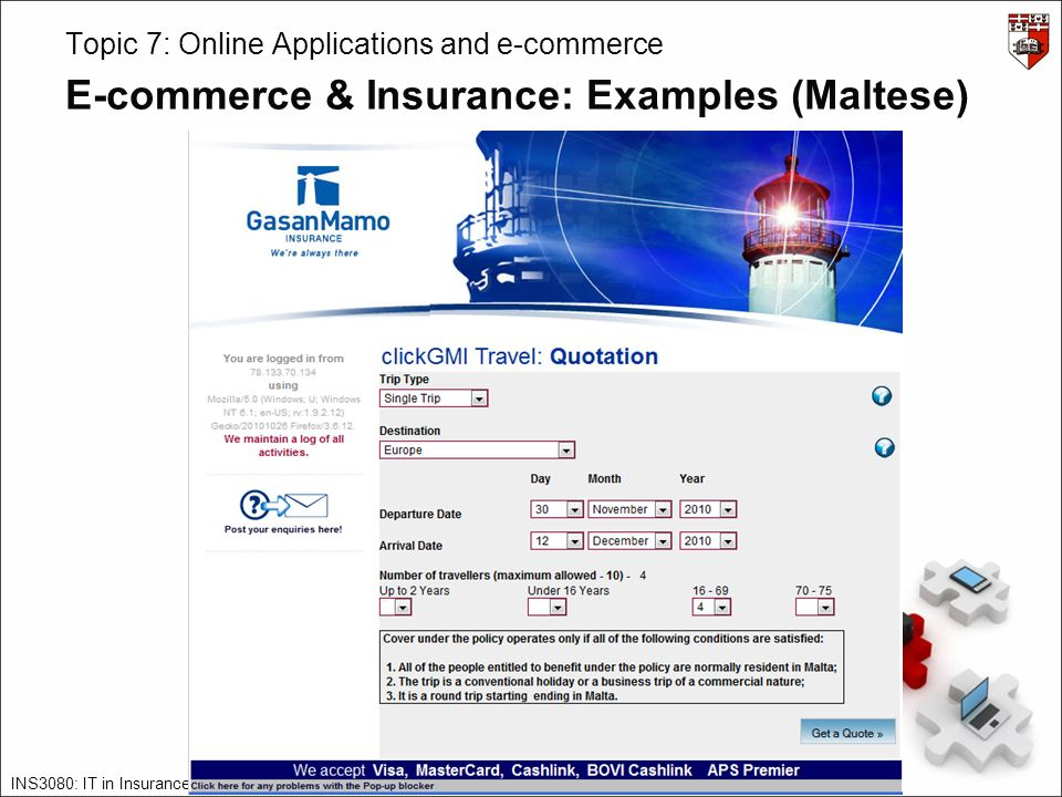 INS3080: IT in Insurance – James Abela – – 2010/11 – v1.0 Topic 7: Online Applications and e-commerce E-commerce & Insurance: Examples (Maltese)