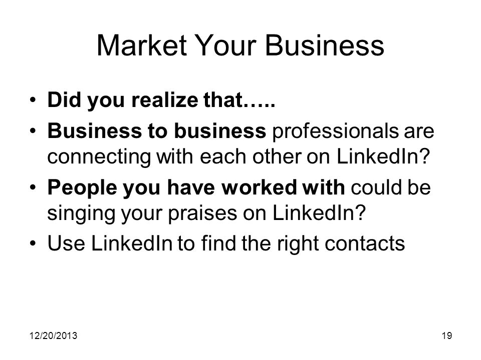 12/20/ Market Your Business Did you realize that…..