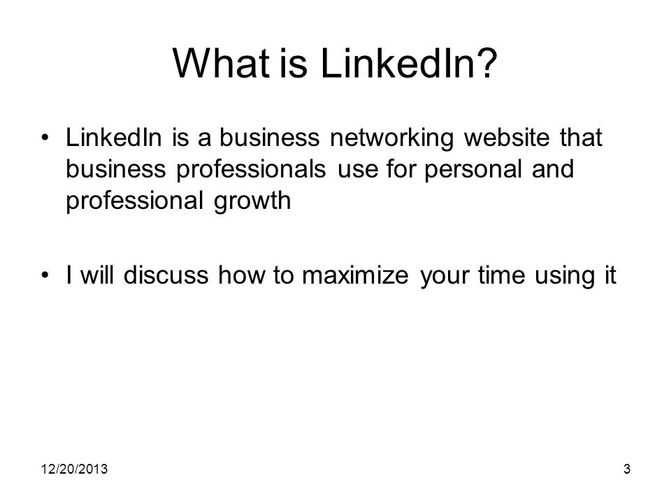 12/20/20133 What is LinkedIn.