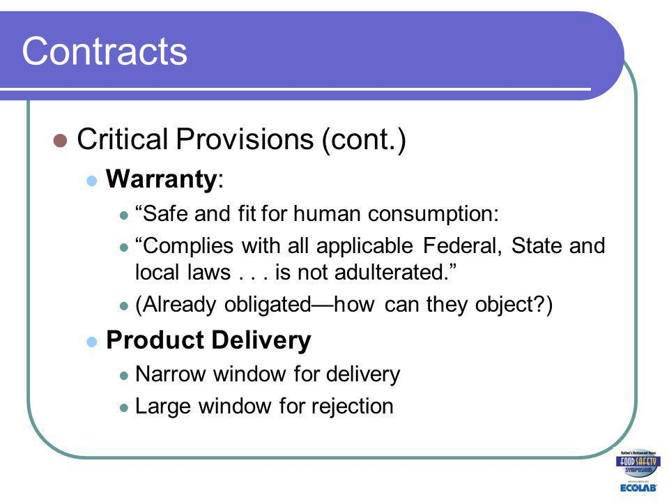 Contracts Critical Provisions (cont.) Warranty: Safe and fit for human consumption: Complies with all applicable Federal, State and local laws...