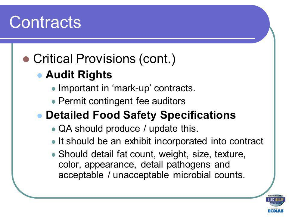 Contracts Critical Provisions (cont.) Audit Rights Important in mark-up contracts.