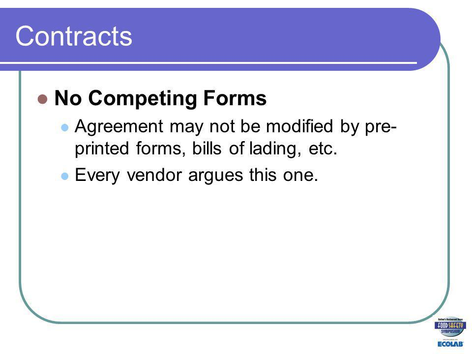 Contracts No Competing Forms Agreement may not be modified by pre- printed forms, bills of lading, etc.