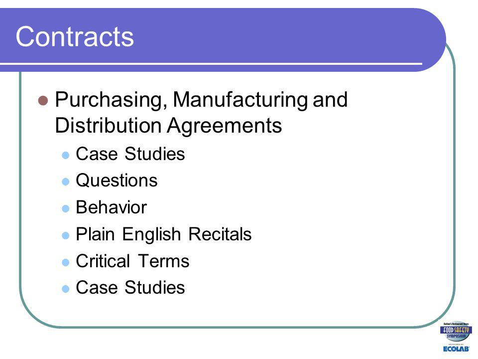 Contracts Purchasing, Manufacturing and Distribution Agreements Case Studies Questions Behavior Plain English Recitals Critical Terms Case Studies