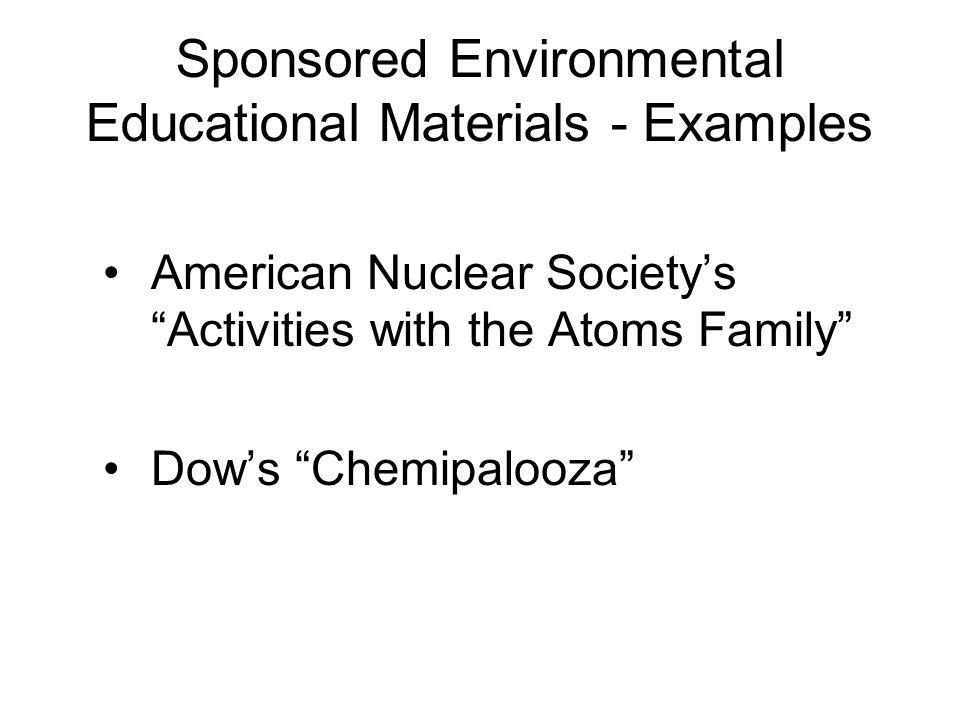 Sponsored Environmental Educational Materials - Examples American Nuclear Societys Activities with the Atoms Family Dows Chemipalooza