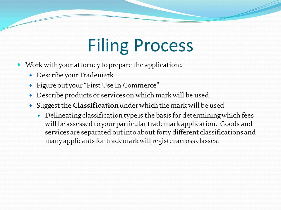 Filing Process Work with your attorney to prepare the application:.