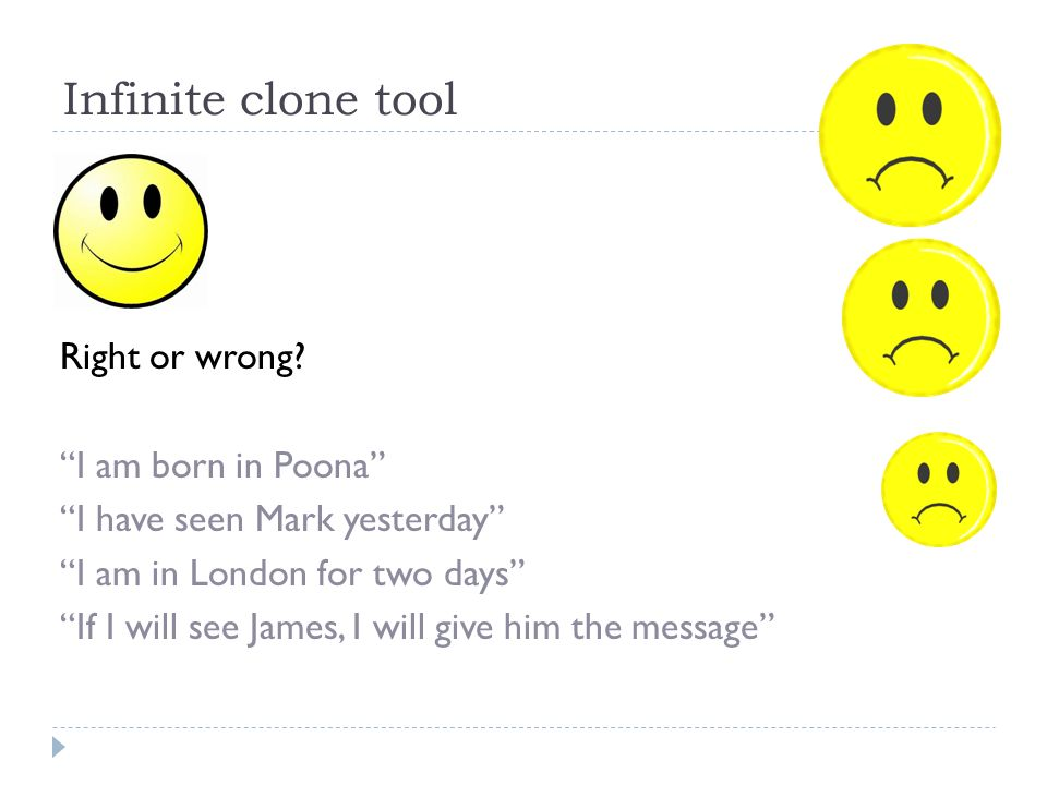 Infinite clone tool Right or wrong.