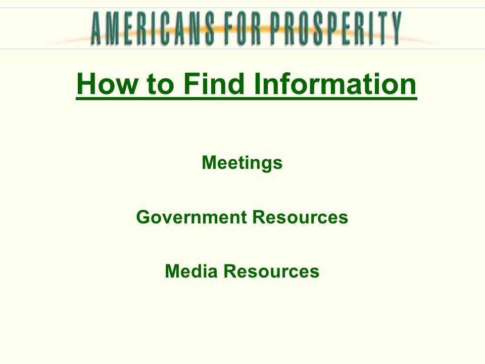 How to Find Information Meetings Government Resources Media Resources