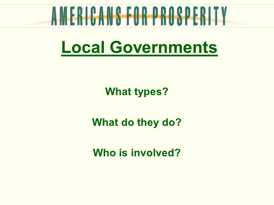 Local Governments What types What do they do Who is involved
