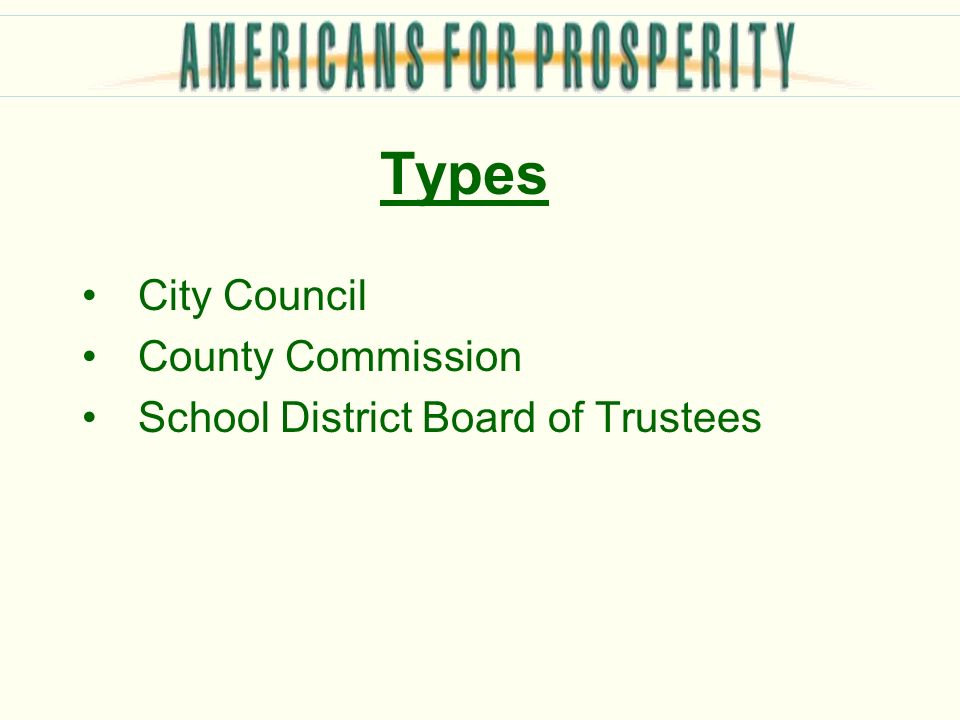 Types City Council County Commission School District Board of Trustees