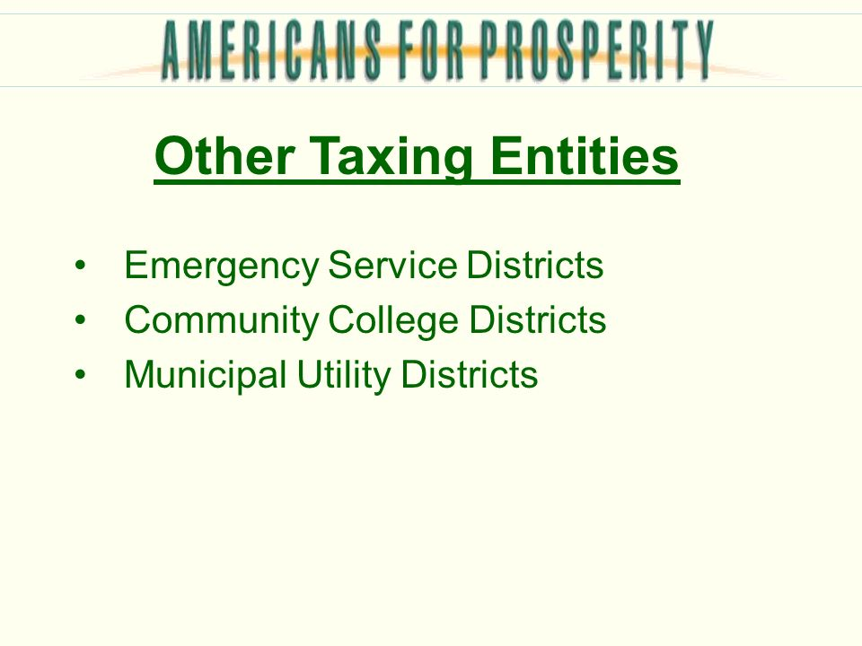 Other Taxing Entities Emergency Service Districts Community College Districts Municipal Utility Districts