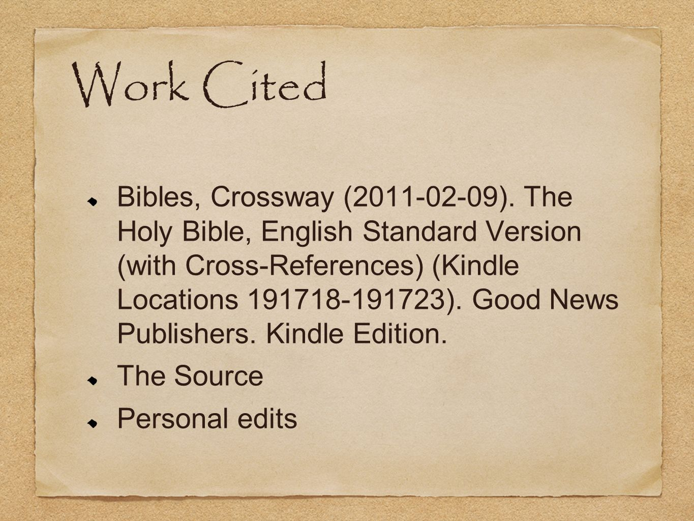 Work Cited Bibles, Crossway ( ).