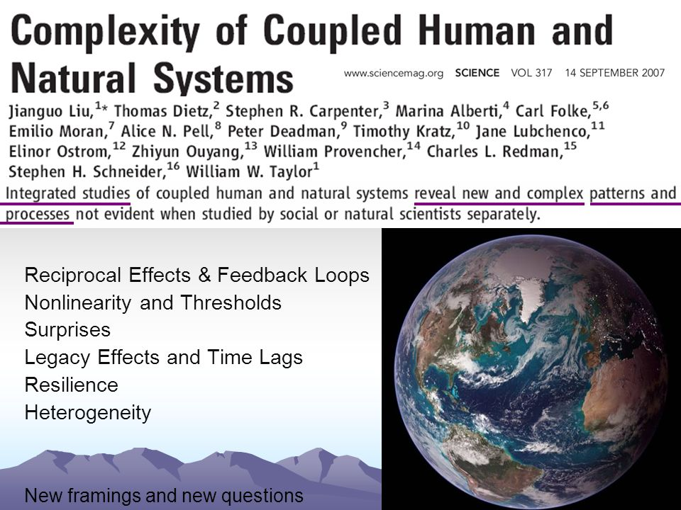 Reciprocal Effects & Feedback Loops Nonlinearity and Thresholds Surprises Legacy Effects and Time Lags Resilience Heterogeneity New framings and new questions