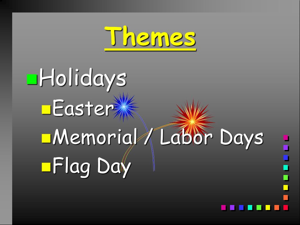 Themes n Holidays n Easter n Memorial / Labor Days n Flag Day