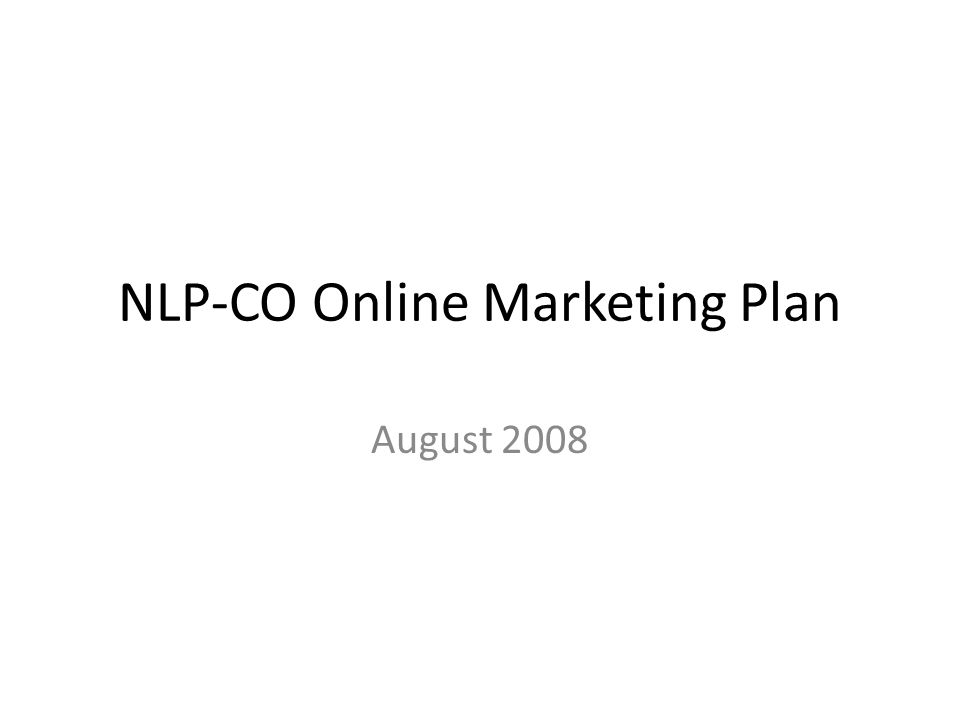 NLP-CO Online Marketing Plan August 2008