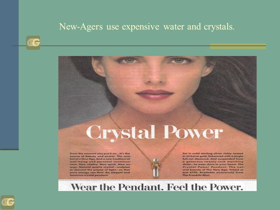 New-Agers use expensive water and crystals.