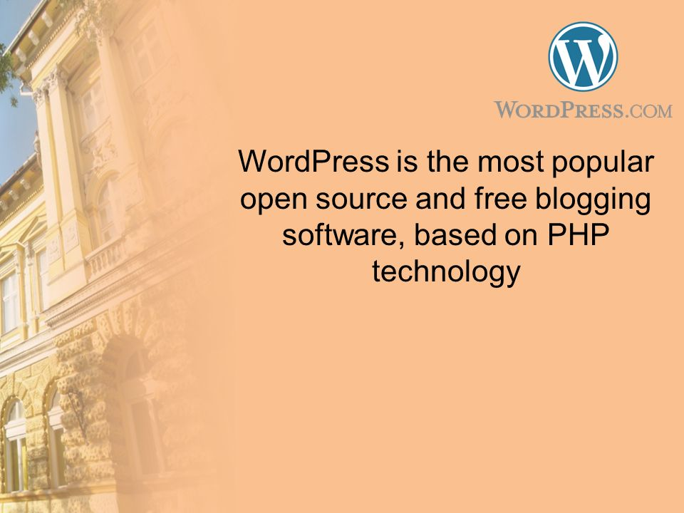 WordPress is the most popular open source and free blogging software, based on PHP technology