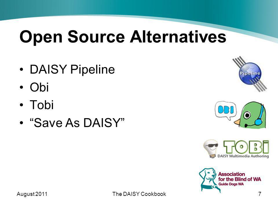 Open Source Alternatives DAISY Pipeline Obi Tobi Save As DAISY August 2011The DAISY Cookbook7