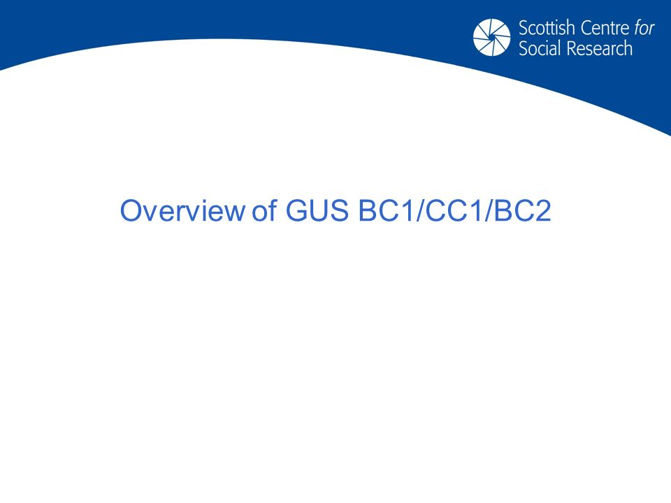 Overview of GUS BC1/CC1/BC2
