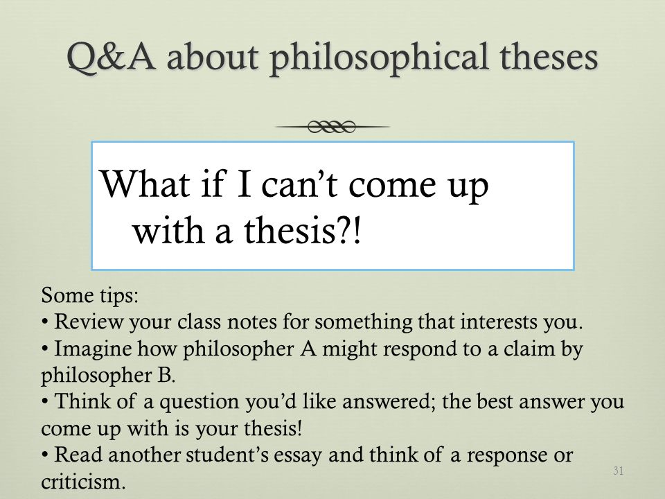 Q&A about philosophical theses What if I cant come up with a thesis .