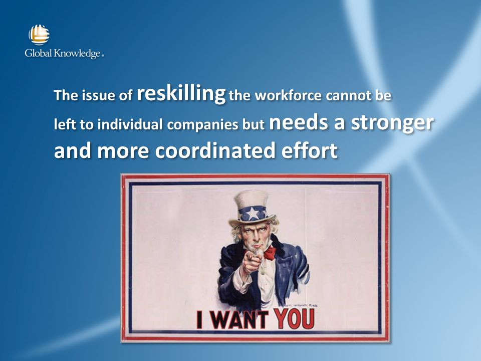 The issue of reskilling the workforce cannot be left to individual companies but needs a stronger and more coordinated effort The issue of reskilling the workforce cannot be left to individual companies but needs a stronger and more coordinated effort