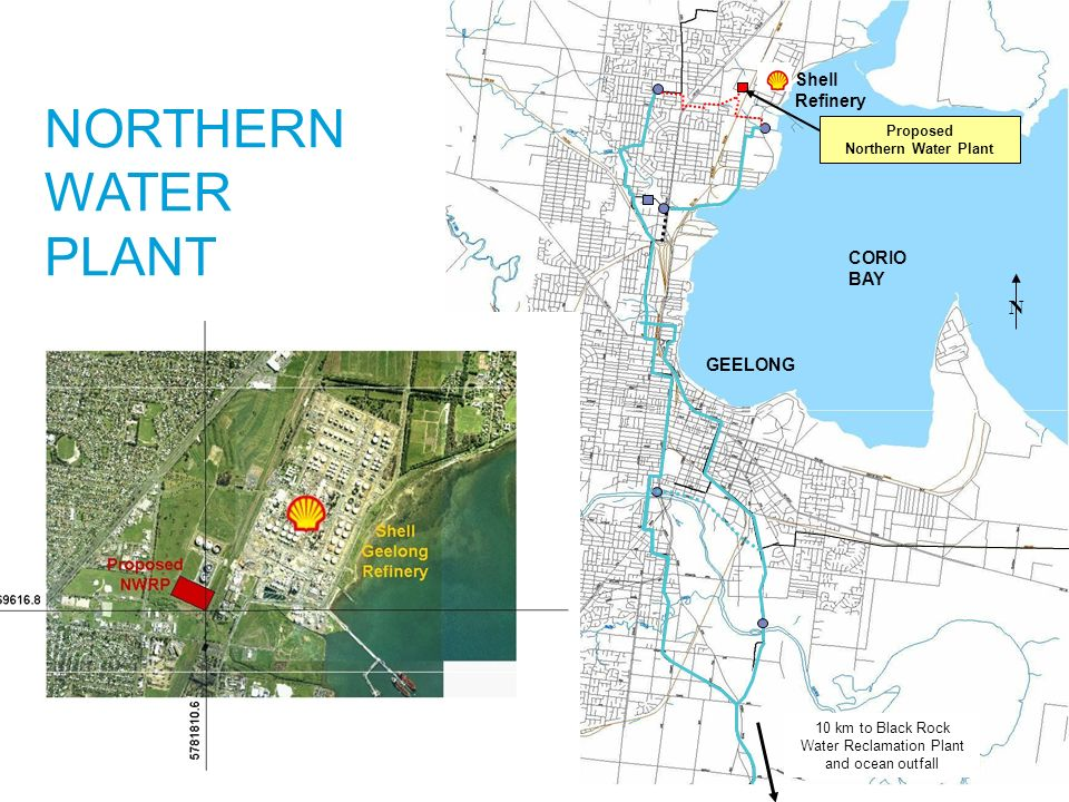 CORIO BAY GEELONG N Proposed Northern Water Plant NORTHERN WATER PLANT Shell Refinery 10 km to Black Rock Water Reclamation Plant and ocean outfall