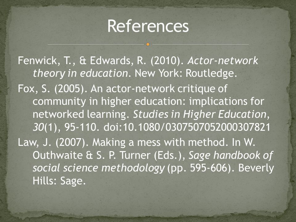 Fenwick, T., & Edwards, R. (2010). Actor-network theory in education.
