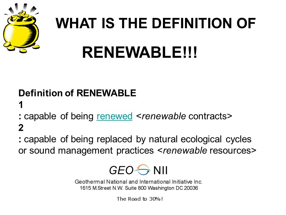 WHAT IS THE DEFINITION OF RENEWABLE!!.