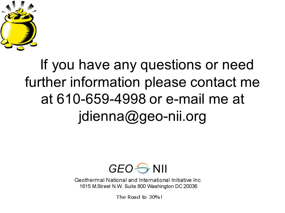 If you have any questions or need further information please contact me at 610-659-4998 or e-mail me at jdienna@geo-nii.org