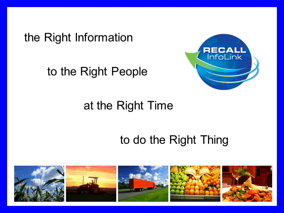 the Right Information to the Right People at the Right Time to do the Right Thing