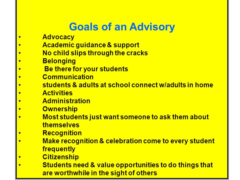 4 Advocacy & Alliances Through Advisories Definition: ADVISORY Organized group w/1 adult & approx.