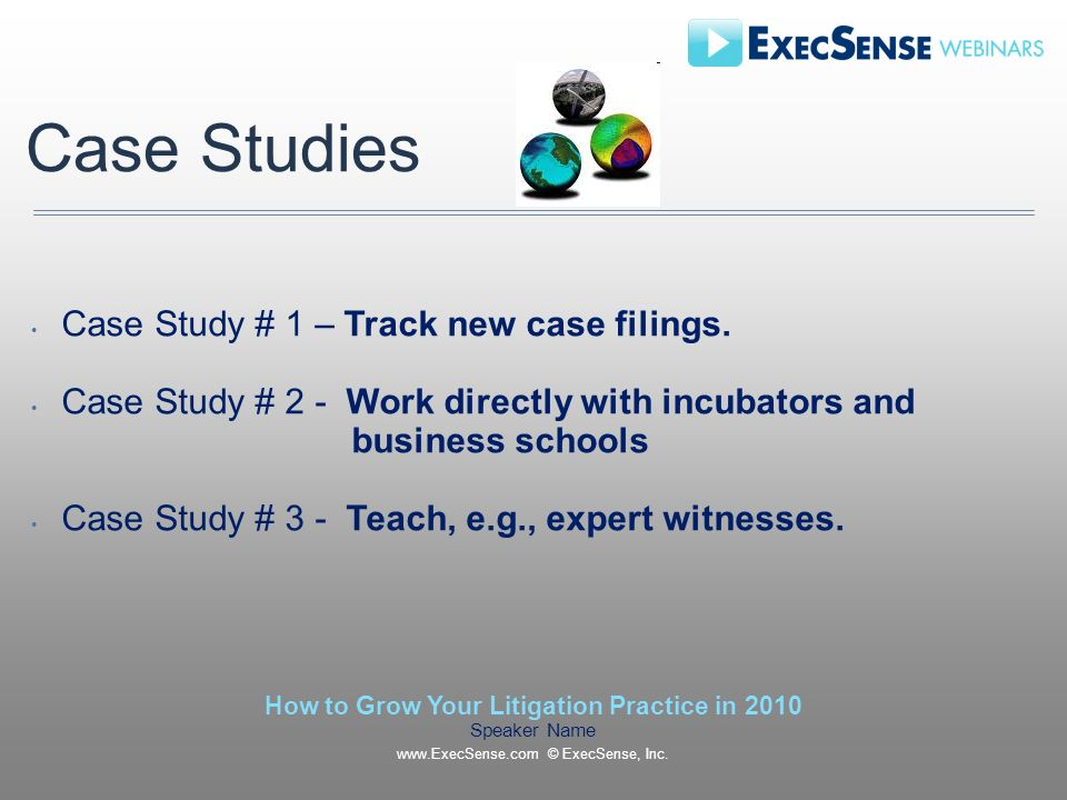 Case Studies Case Study # 1 – Track new case filings.