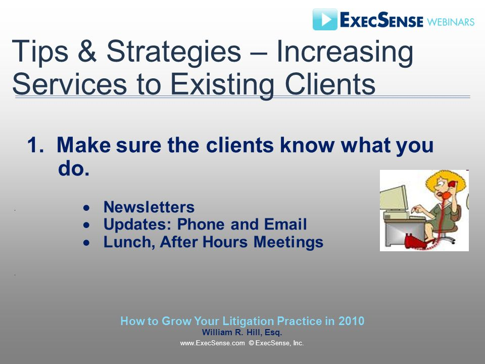Tips & Strategies – Increasing Services to Existing Clients 1.