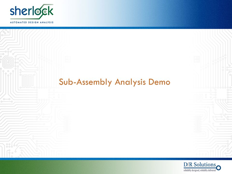 © © Sub-Assembly Analysis Demo