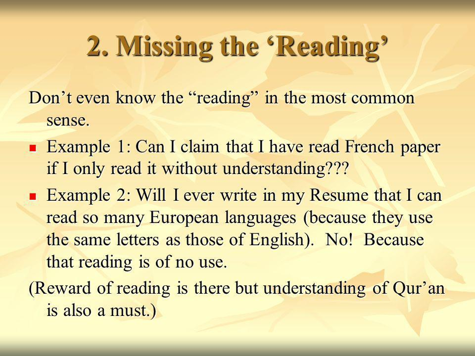 2. Missing the Reading Dont even know the reading in the most common sense.