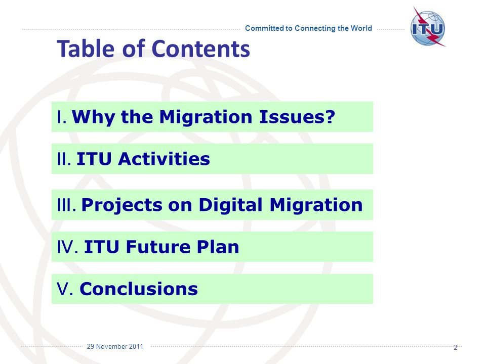 Committed to Connecting the World International Telecommunication Union 29 November Table of Contents.