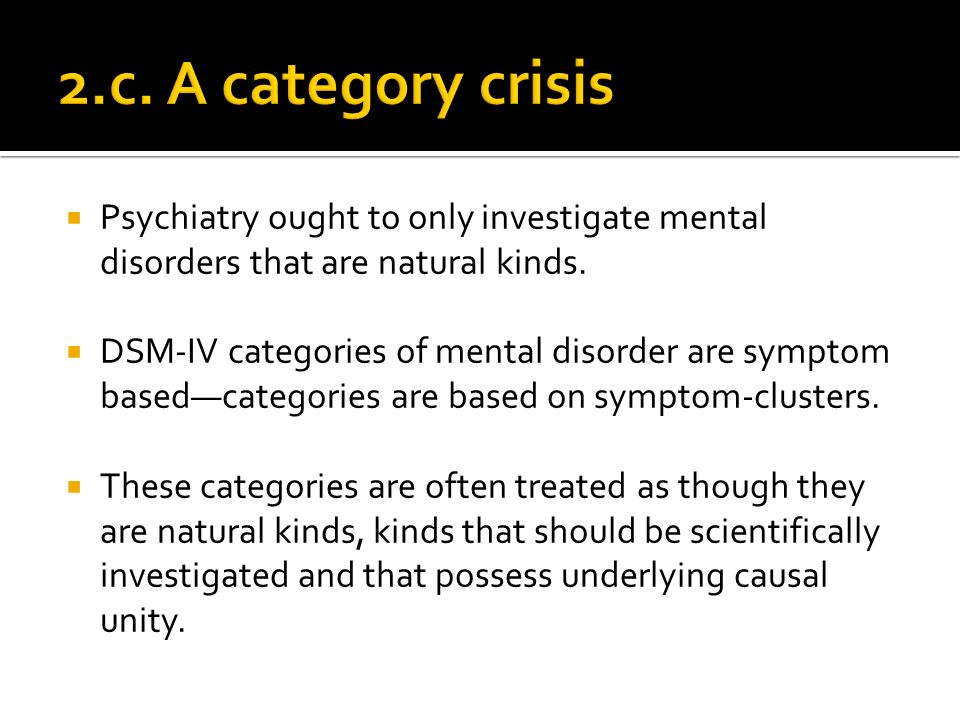Psychiatry ought to only investigate mental disorders that are natural kinds.