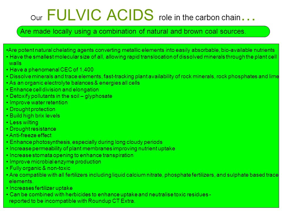 Our FULVIC ACIDS role in the carbon chain … Are made locally using a combination of natural and brown coal sources.