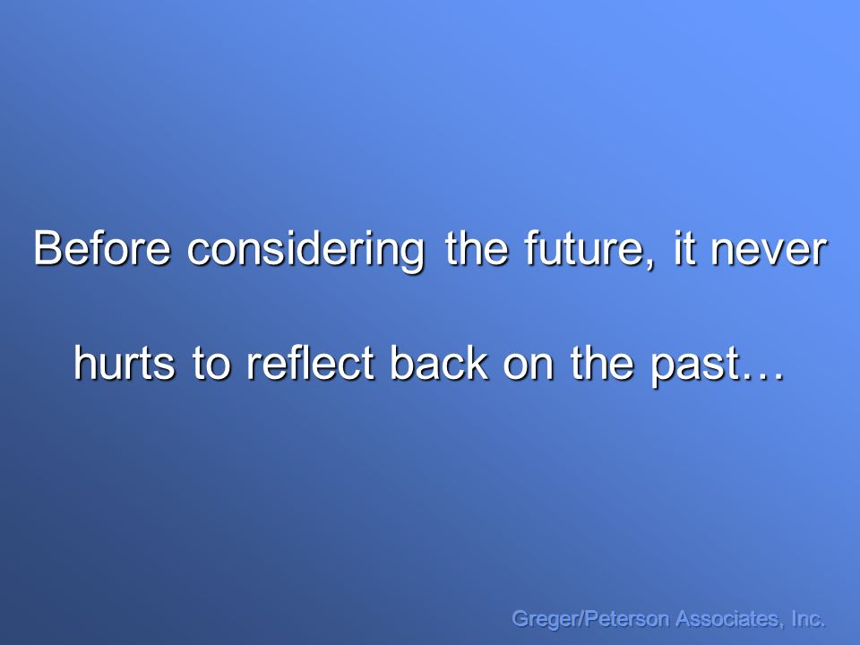 Before considering the future, it never hurts to reflect back on the past…