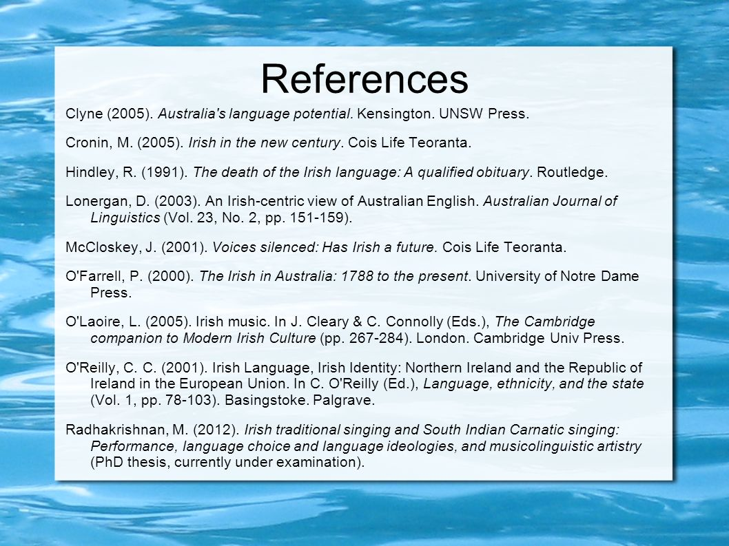 References Clyne (2005). Australia s language potential.