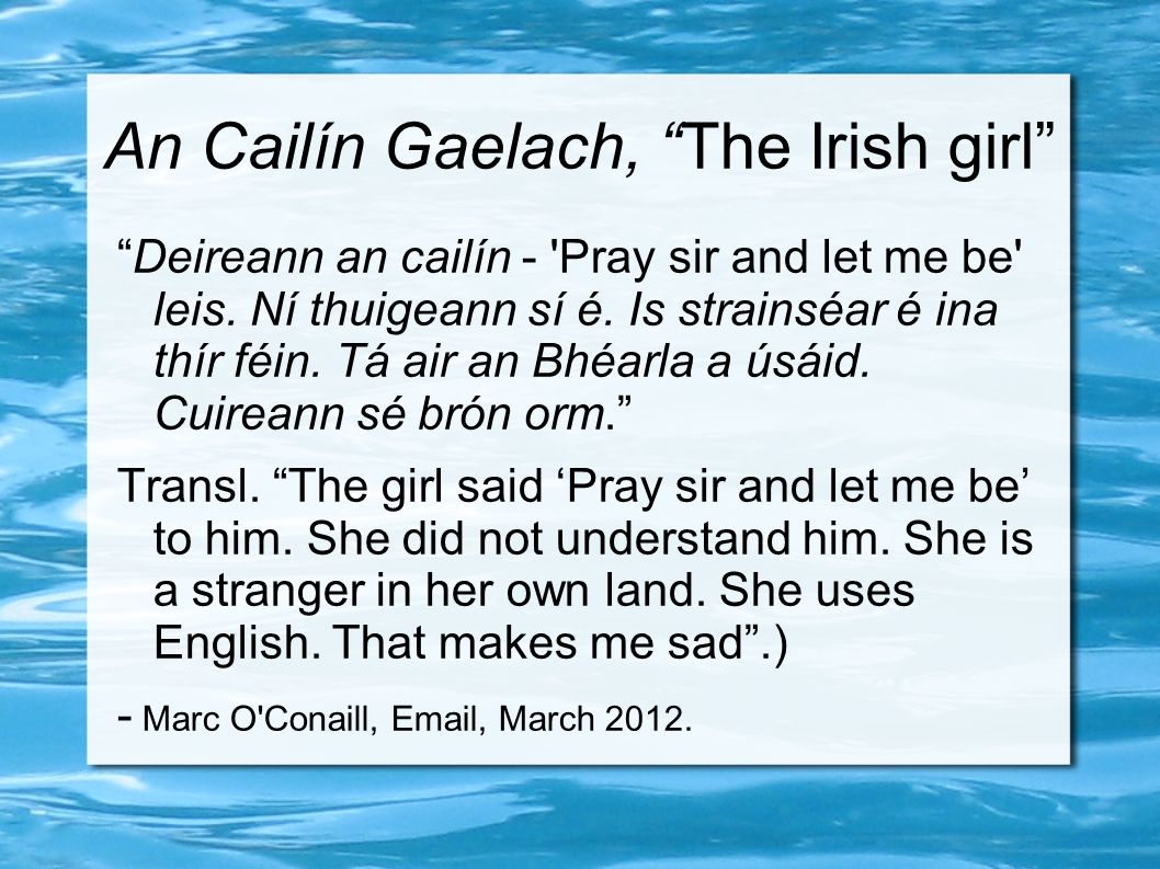 An Cailín Gaelach, The Irish girl Deireann an cailín - Pray sir and let me be leis.